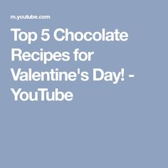 Top 5 Chocolate Recipes for Valentine's Day! - YouTube