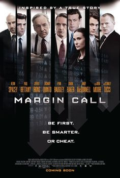 Margin Call (2011) Rated R 7.1 Follows the key people at an investment bank, over a 24-hour period, during the early stages of the financial crisis.
