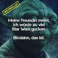 #freundin #frau #starwars #blödsinn #spruch #zitate #zitat #sprücheseite #sprüche