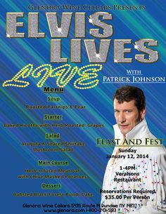 Glenora Wine Cellars Presents Feast and Fest: Elvis Lives Live with Patrick Johnson Sunday, January 12th, 2014 1-4pm at Veraisons Restaurant. Reservations are Required please call 800-243-5513 and ask for Retail.  retail@glenora.com