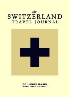 The Switzerland Travel Journal