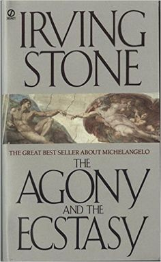 Amazon.com: The Agony and the Ecstasy: A Biographical Novel of Michelangelo (9780451171351): Irving Stone: Books
