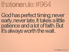 God has perfect timing; never early, never late. It takes a little patience and a lot of faith. But it's always worth the wait. #adoption