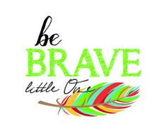 Tribal Printable Wall Art | These Bare Walls | Be Brave Little One