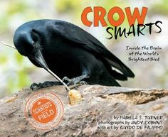 """Intermediate. Crow Smarts Inside The Brain Of The World's Brightest Bird by Pamela Turner. Another great offering in the """"Scientists in the Field"""" series, this one covers animal intelligence studies by looking at crow behavior. Fascinating stuff!  9.6.2016"""
