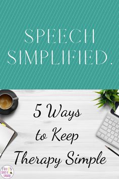 Stay cool and calm amongst the uncertainty this year with tips and tools for simplifying speech therapy, in person or distance learning.  #simplespeech