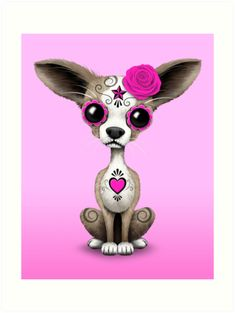 'Pink Day of the Dead Sugar Skull Chihuahua Puppy' Art Print by jeff bartels Chihuahua Art, Chihuahua Drawing, Sugar Skull Art, Sugar Skulls, Baby Animals, Cute Animals, Pink Day, Day Of The Dead Art, Tiny Puppies