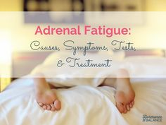 Get practical tips and knowledge on how to address your adrenal fatigue, test for it, and treat it with diet and lifestyle changes.