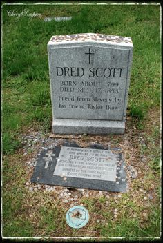 Dred Scott...subject of the decision of the Supreme Court of the United States in 1857 which denied citizenship to the Negro.  Voided the Missouri Compromise Act.  Became one of the events that resulted in the Civil War.