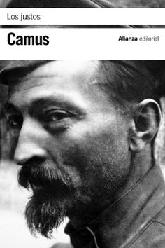 Estrenada en 1949, LOS JUSTOS desarrolla dramáticamente, en el ámbito histórico de la Rusia zarista, algunos de los temas que obsesionaron a Albert Camus (1913-1960) a lo largo de su vida y que atraviesan como hilo conductor toda su obra.  http://www.elsiglodeuropa.es/siglo/historico/Pensamiento/pens2004/623%20pens.htm http://rabel.jcyl.es/cgi-bin/abnetopac?SUBC=BPSO&ACC=DOSEARCH&xsqf99=1733124+