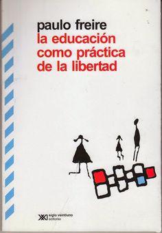 http://laberintosdeltiempo.blogspot.com/2014/07/paulo-freire-la-educacion-como-practica.html