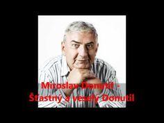 Miroslav Donutil - Šťastný a veselý Donutil Entertainment, Songs, Videos, Music, Youtube, Movie Posters, Fictional Characters, Musica, Musik