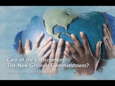Christopher Ferrara - Care of the Environment: The New Greatest Commandm. Greatest Commandment, Lady Of Fatima, Light Of The World, Our Lady, Catholic, Religion, Environment, Army, Make It Yourself