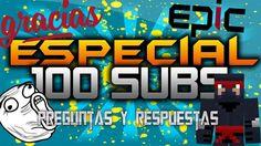 especial 100 subs -preguntas y respuestas-