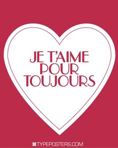 Je T'aime  Pour Toujours French Typography Poster in red. I love you always...
