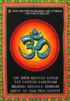 "Om - Hindu Symbol and the Divine sound. Gaytri mantra is one of the oldest and most powerful mantras. Meaning ""O Divine mother, our hearts are filled with darkness. Please make this darkness distant from us and promote illumination within us."""
