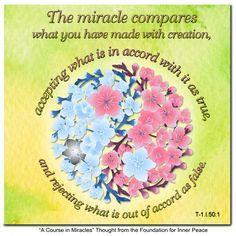 ACIM Principle The miracles compares what you have made with creation. A Course In Miracles, Green Books, Inner Peace, Sacred Geometry, Affirmations, Foundation, Spirituality, Thoughts, Spiritual