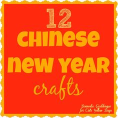 12 Chinese New Year Crafts - 12 great ways to celebrate and learn about this great holiday.