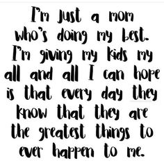 Mom Mommy Quotes, Mother Quotes, Me Quotes, Funny Quotes, Mom Quotes For Daughter, Single Mom Quotes, Great Quotes, Quotes To Live By, Inspirational Quotes