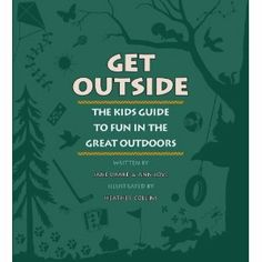 Get Outside, written by Jane Drake & Ann Love and illustrated by Heather Collins -- Find some great activities in this book for kids and dads to do together Rainbow Resource, Page Turner, Get Outside, Worlds Of Fun, Outdoor Fun, Book Publishing, Great Books, 6 Years, The Great Outdoors