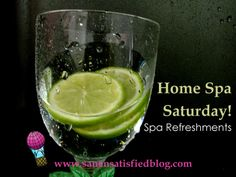 Home Spa Saturday! Refreshments for your at-home spa. #spa #homespa #food