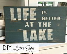 Life is Better at the Lake Sign www.homeroad.net