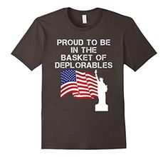 Men's Proud To Be In The Basket Of Deplorables Liberty T-...