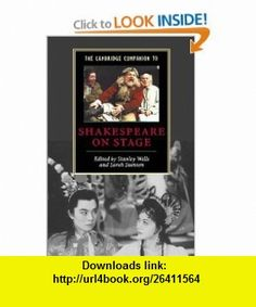 The Cambridge Companion to Shakespeare on Stage (Cambridge Companions to Literature) (9780521797115) Stanley Wells, Sarah Stanton , ISBN-10: 052179711X  , ISBN-13: 978-0521797115 ,  , tutorials , pdf , ebook , torrent , downloads , rapidshare , filesonic , hotfile , megaupload , fileserve