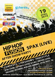 Hip Hop Fusion Oster Special 2014 Breakdance 1vs1 + After-Show-Party Location: Eventpalast (ehem. Volkspalast) Alte Messe Leipzig, Puschstr.10 Date: 19.04.2014, 14:00 - Open End  Line-Up After-Show-Party: SPAX (Die Profis, Hannover) Mabu & Lizzo (Soulessence, Wittenberg) Cleptomatic (Leipzig) DJ oGc (Change Music, Leipzig) BJ & Mill (L-Brothers, Leipzig) Weird Kong (Hannover) Special Guests