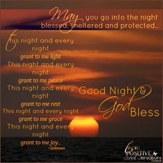 MAY YOU GO INTO THE NIGHT BLESSED AND PROTECTED! Good Night Qoutes, Good Night Prayer, Good Night I Love You, Good Night Blessings, Good Night Messages, Good Night Image, Good Morning Good Night, Good Morning Quotes, Morning Light
