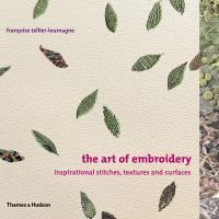 The art of embroidery: inspirational stitches, textures and surfaces by Françoise Tellier-Loumagne. A unique, visually inspiring, all-color survey of designs and patterns for embroiderers. Drawing on her extensive experience as a teacher and practitioner, Francoise Tellier-Loumagne has assembled a creative and inventive overview of stitches and fabrics, presenting hundreds of ways of embroidering with thread and other materials.  (Thank you Cath). In library.