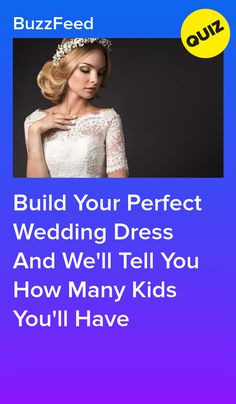 Build Your Perfect Wedding Dress And We'll Tell You How Many Kids You'll Have