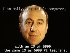 Red Dwarf's Holly IQ of 6000
