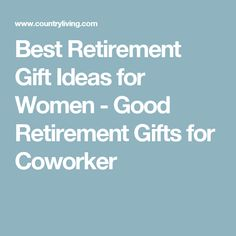 Best Retirement Gift Ideas for Women - Good Retirement Gifts for Coworker