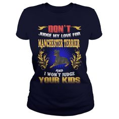 MANCHESTER TERRIER Don't Judge My Love MANCHESTER TERRIER #gift #ideas #Popular #Everything #Videos #Shop #Animals #pets #Architecture #Art #Cars #motorcycles #Celebrities #DIY #crafts #Design #Education #Entertainment #Food #drink #Gardening #Geek #Hair #beauty #Health #fitness #History #Holidays #events #Home decor #Humor #Illustrations #posters #Kids #parenting #Men #Outdoors #Photography #Products #Quotes #Science #nature #Sports #Tattoos #Technology #Travel #Weddings #Women