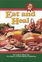 Eat and Heal (Foods That Can Prevent or Cure Many Common Ailments)