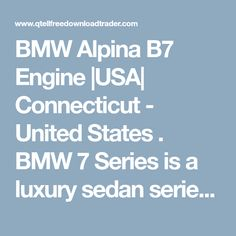 BMW Alpina B7 Engine |USA| Connecticut - United States . BMW 7 Series is a luxury sedan series that has created a variant named BMW Alpina B7. This variant impressed lots of people around the world because of its extraordinary performance and driving experience. This happened because of BMW Alpina B7 Engine. Th... Connecticut, Missouri City, Bmw Alpina, Bmw 7 Series, People Around The World, Engineering, United States, Usa, Luxury