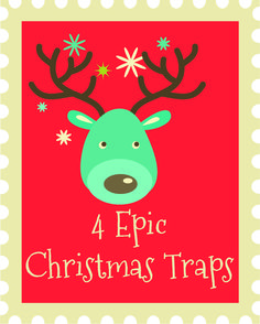 4 Epic Christmas TrapsThe Christmas Trap! what a fun family tradition! I cant wait to try this!