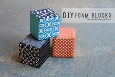 DIY.. Fabric Covered Foam Blocks - CUTE!