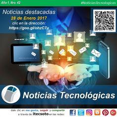 Edición Semanal Nº 42, Año 1 - Noticias Tecnológicas destacadas al 28 de Enero de 2017...   #FelizSabado #itecsoto #facebook #twitter #instagram #pinterest #google+ #blogger #NoticiasTecnologicas
