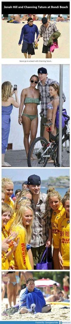 Never bring Channing Tatum to the beach.... hahahahahahaha