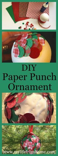 DIY: Handmade Holiday Ornament with scrapbook paper, punch, and styrofoam ball | My Life From Home | www.mylifefromhome.com