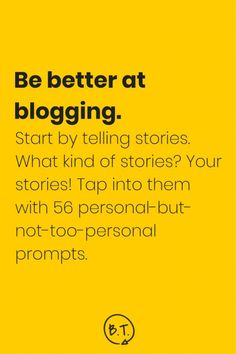 56 blogging prompts to help you start telling stories on your blog