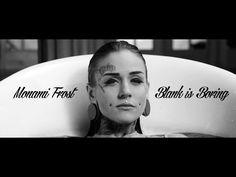 ▶ MONAMI FROST - BLANK IS BORING - YouTube