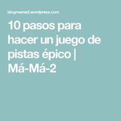 10 pasos para hacer un juego de pistas épico | Má-Má-2