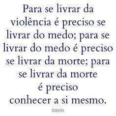 """#Osho, em """"Philosophy of Non-Violence"""". Mais dicas de Osho em palavrasdeosho.com"""