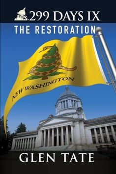 299 Days IX: The Restoration (Volume 9): Glen Tate: 9780692264461: Amazon.com: Books