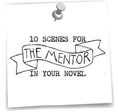 10 Scenes for the Mentor Character in your Novel