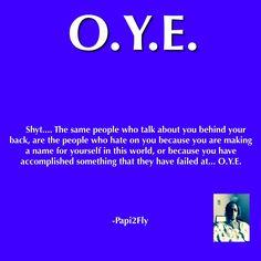 #Papi2Fly #OYE #NeverBeDiscouraged #DreamBig