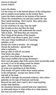 """Reminded of """"Advice to Myself""""by Louise Erdrich today in inquiry. #pds"""